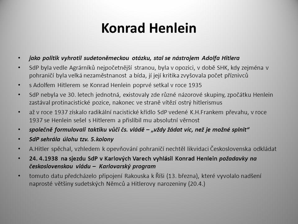 Konrad Henlein jako politik vyhrotil sudetoněmeckou otázku, stal se nástrojem Adolfa Hitlera.