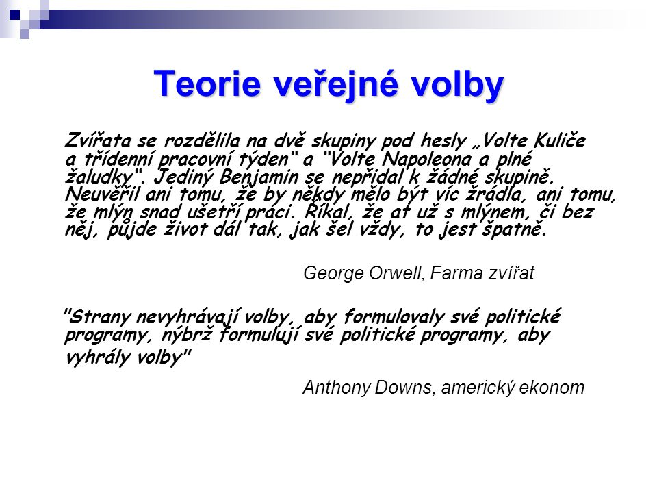 Teorie veřejné volby Anthony Downs, americký ekonom