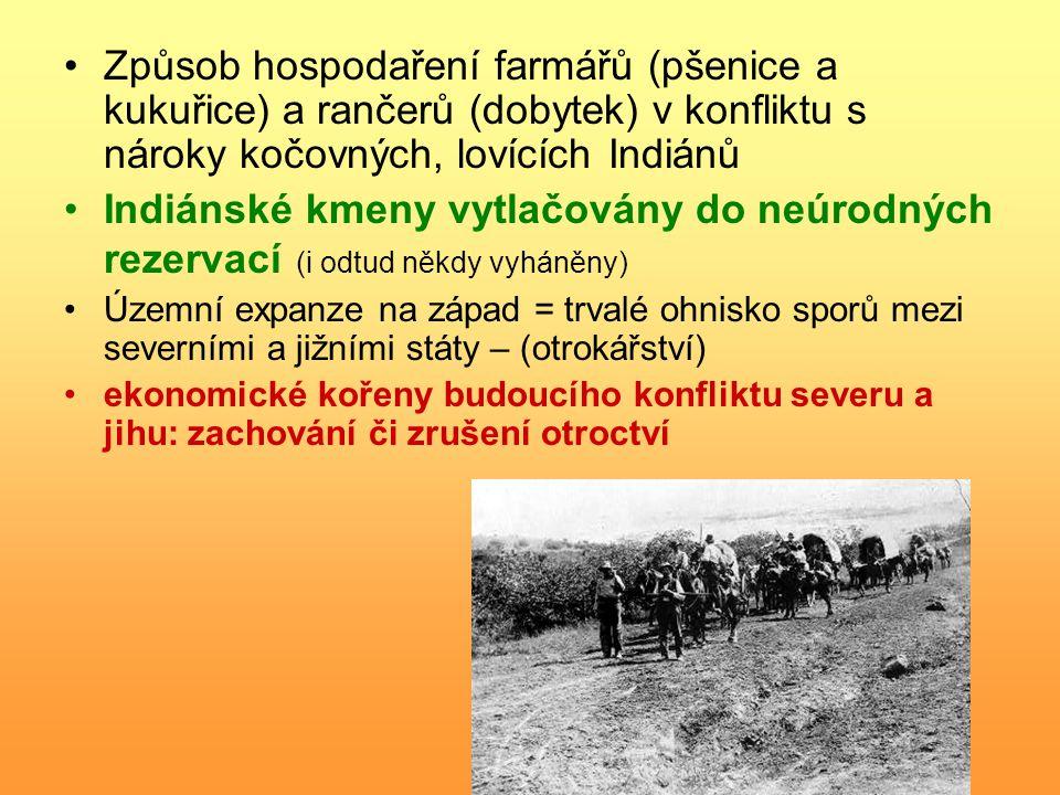 Způsob hospodaření farmářů (pšenice a kukuřice) a rančerů (dobytek) v konfliktu s nároky kočovných, lovících Indiánů