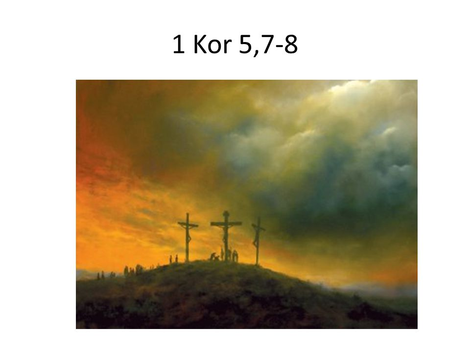 1 Kor 5,7-8