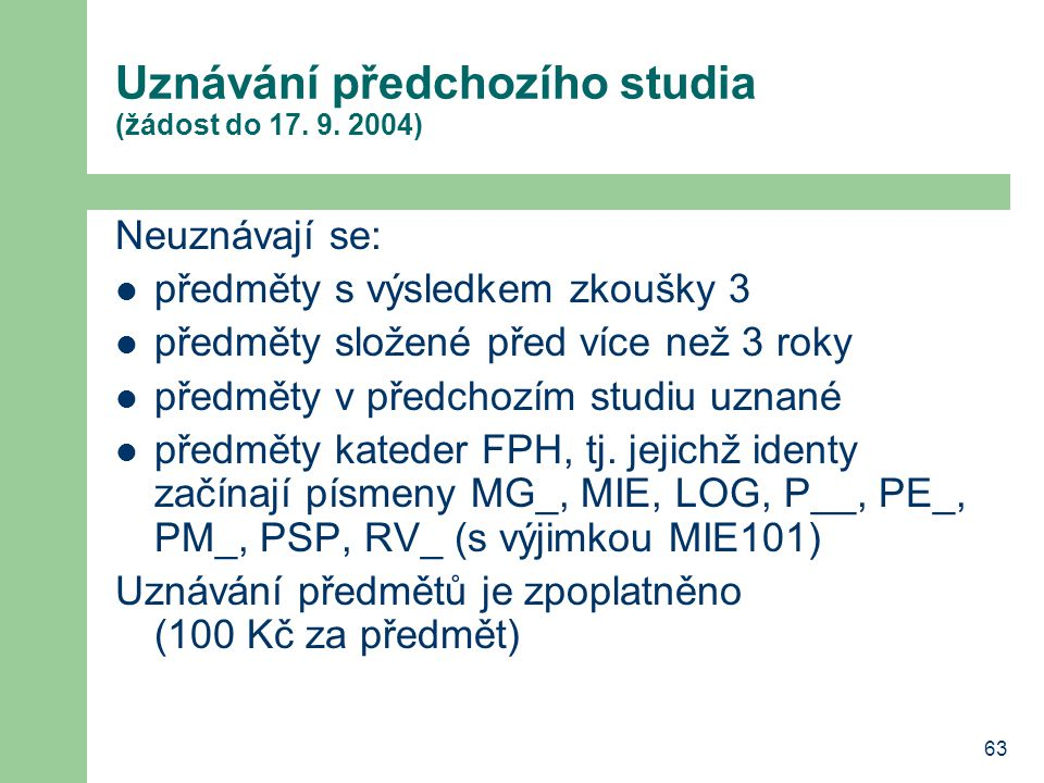 Uznávání předchozího studia (žádost do 17. 9. 2004)