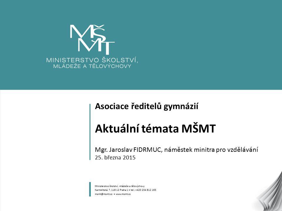 Asociace ředitelů gymnázií Aktuální témata MŠMT Mgr