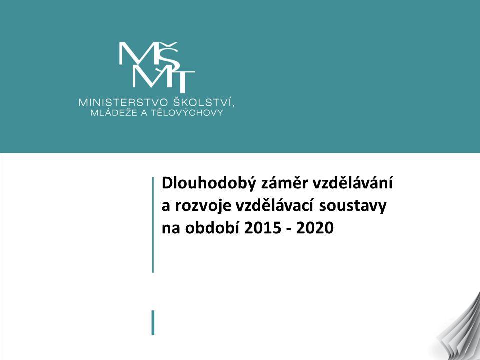 Dlouhodobý záměr vzdělávání a rozvoje vzdělávací soustavy na období 2015 - 2020