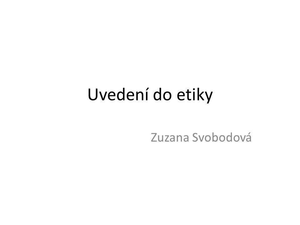 Uvedení do etiky Zuzana Svobodová