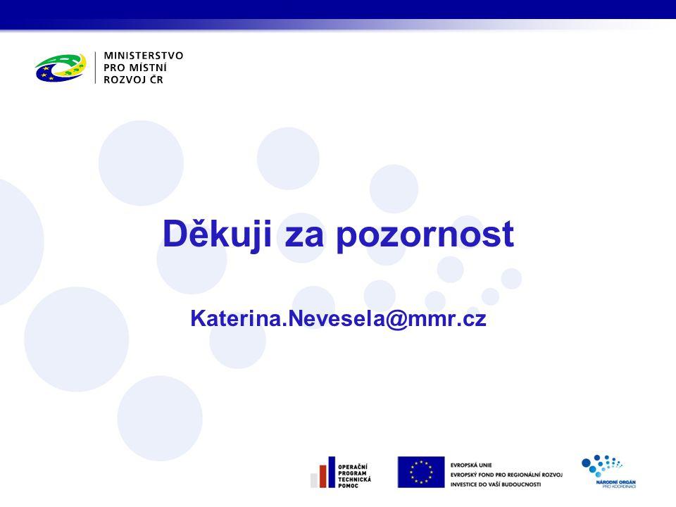 Děkuji za pozornost Katerina.Nevesela@mmr.cz