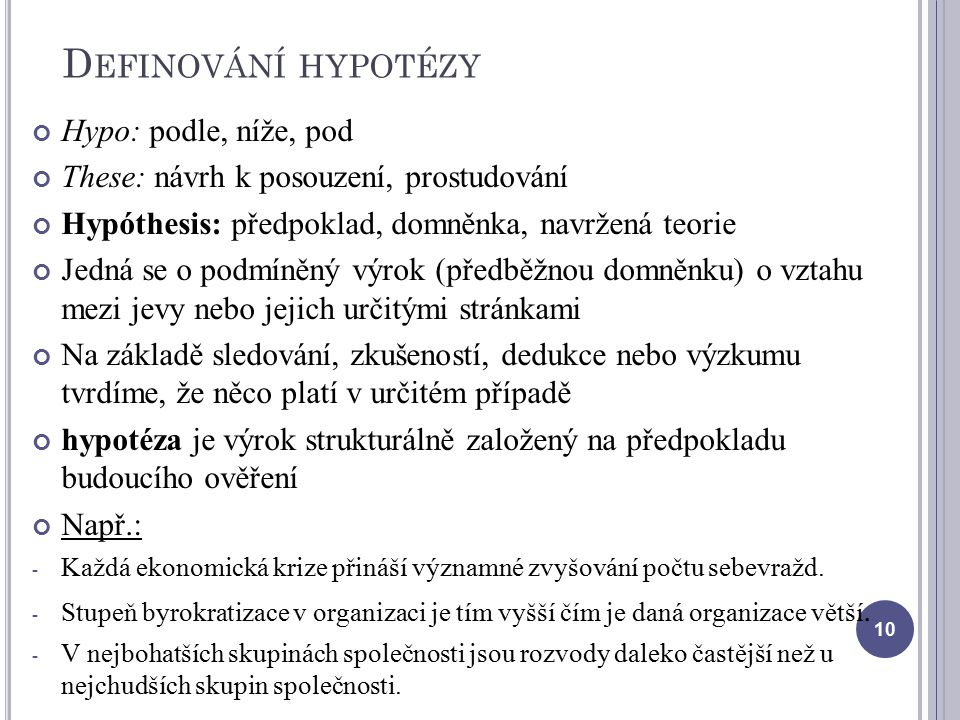 Definování hypotézy Hypo: podle, níže, pod