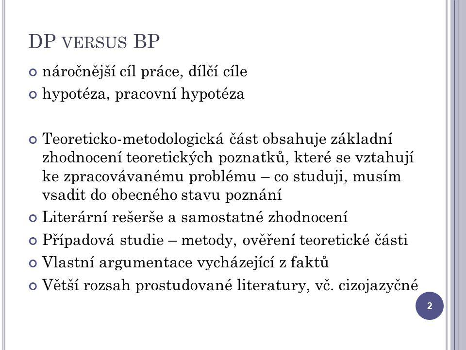 DP versus BP náročnější cíl práce, dílčí cíle