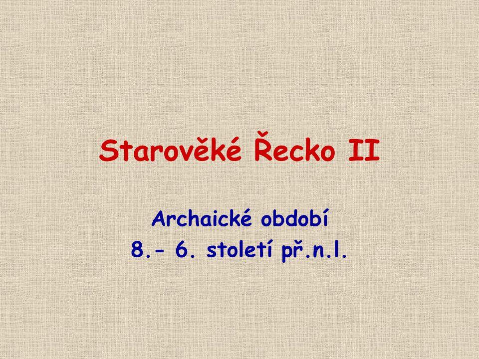 Archaické období 8.- 6. století př.n.l.