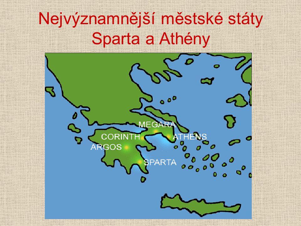 Nejvýznamnější městské státy Sparta a Athény