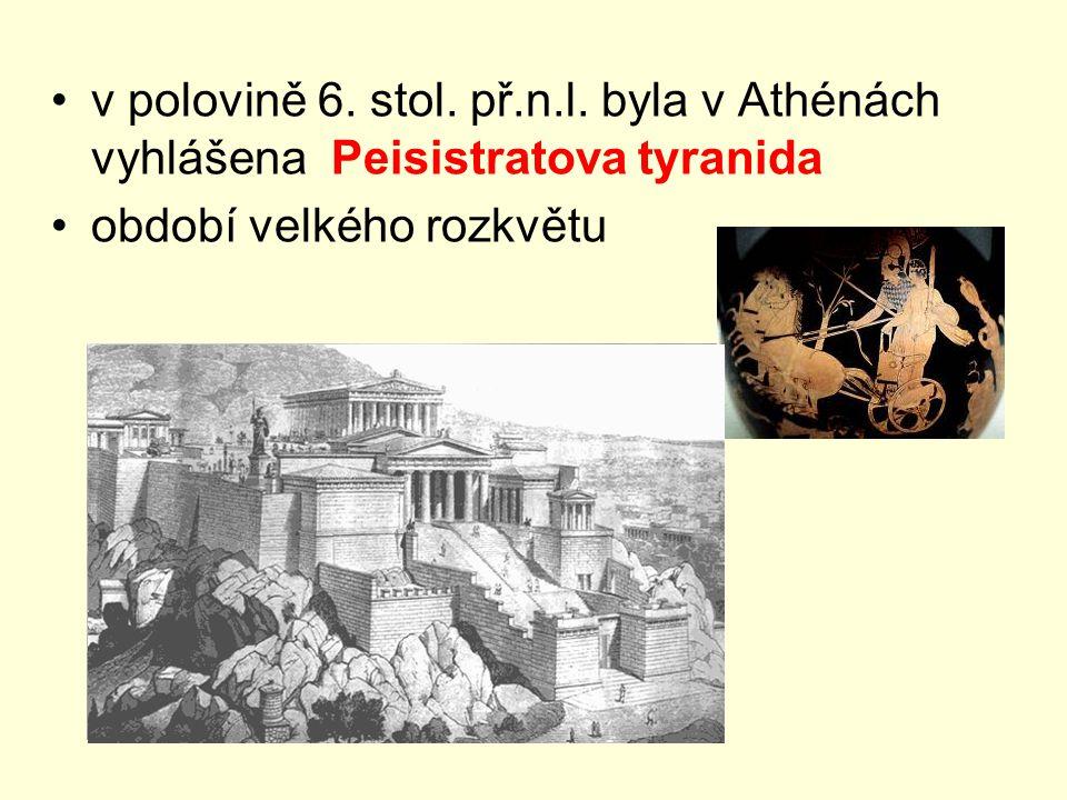 v polovině 6. stol. př.n.l. byla v Athénách vyhlášena Peisistratova tyranida
