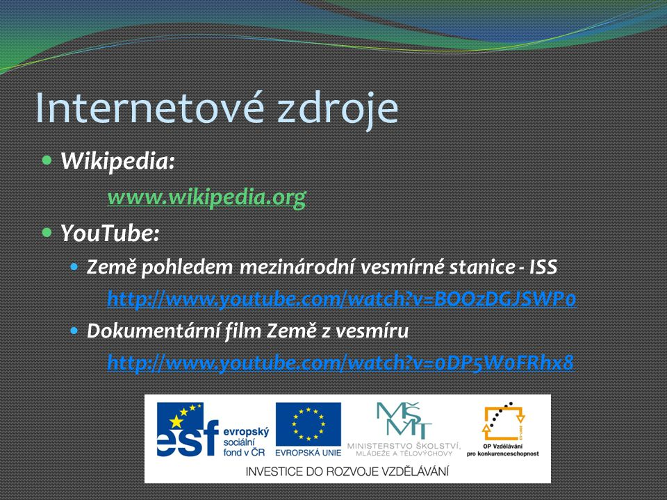 Internetové zdroje Wikipedia: YouTube: www.wikipedia.org