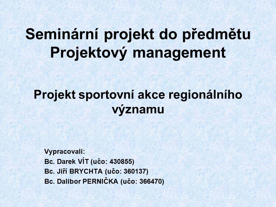 Seminární projekt do předmětu Projektový management Projekt sportovní akce regionálního významu