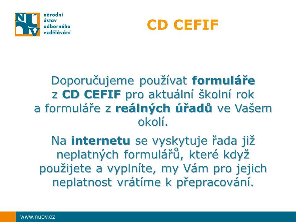 CD CEFIF Doporučujeme používat formuláře z CD CEFIF pro aktuální školní rok. a formuláře z reálných úřadů ve Vašem okolí.