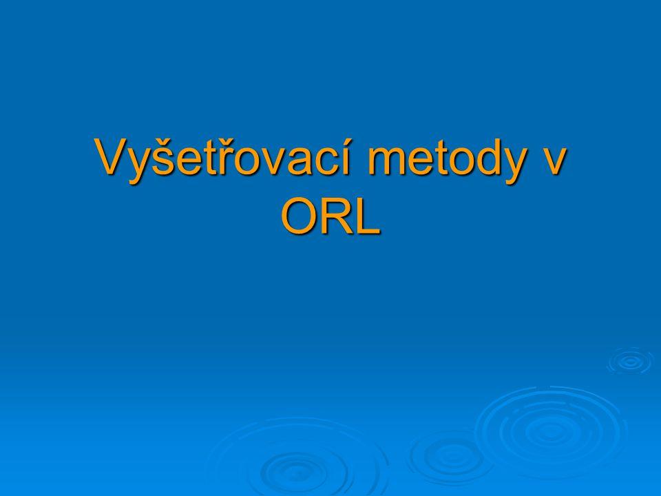 Vyšetřovací metody v ORL