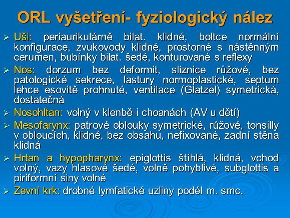 ORL vyšetření- fyziologický nález