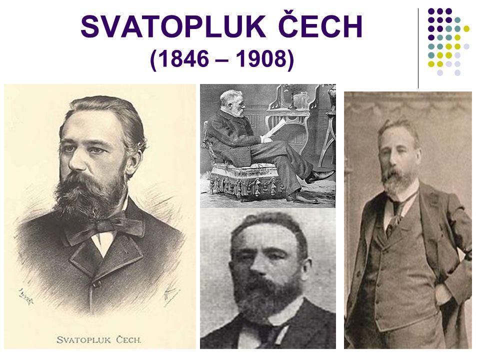 SVATOPLUK ČECH (1846 – 1908)