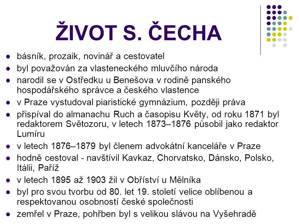 ŽIVOT S. ČECHA básník, prozaik, novinář a cestovatel