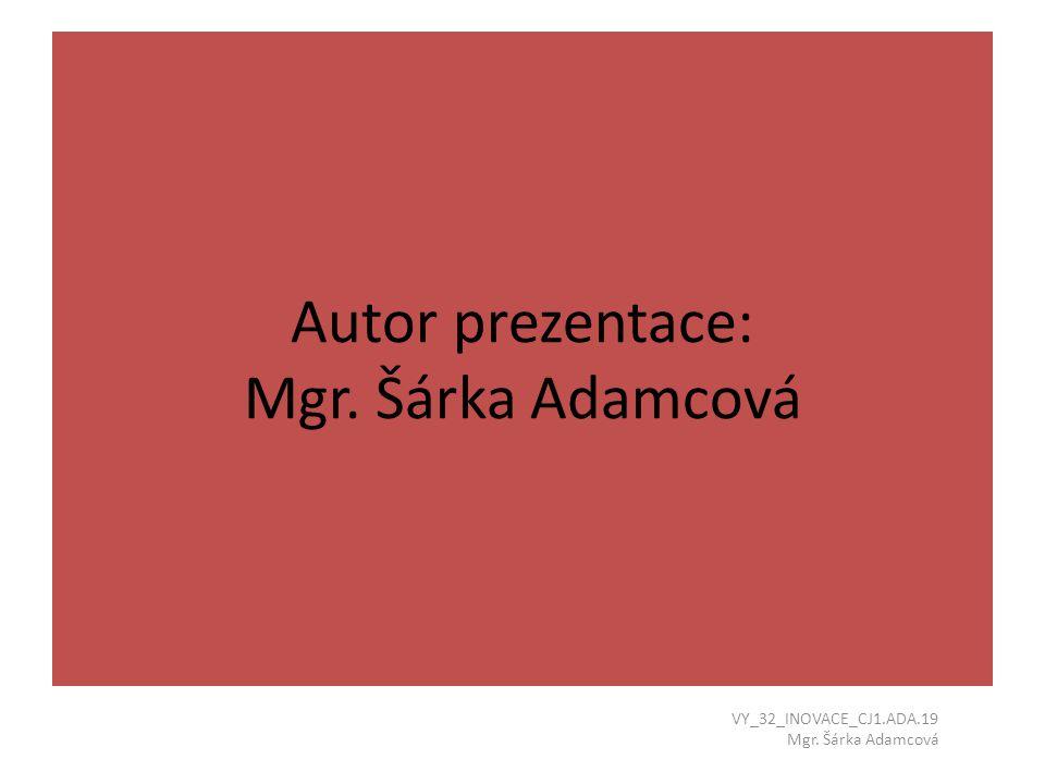 Autor prezentace: Mgr. Šárka Adamcová