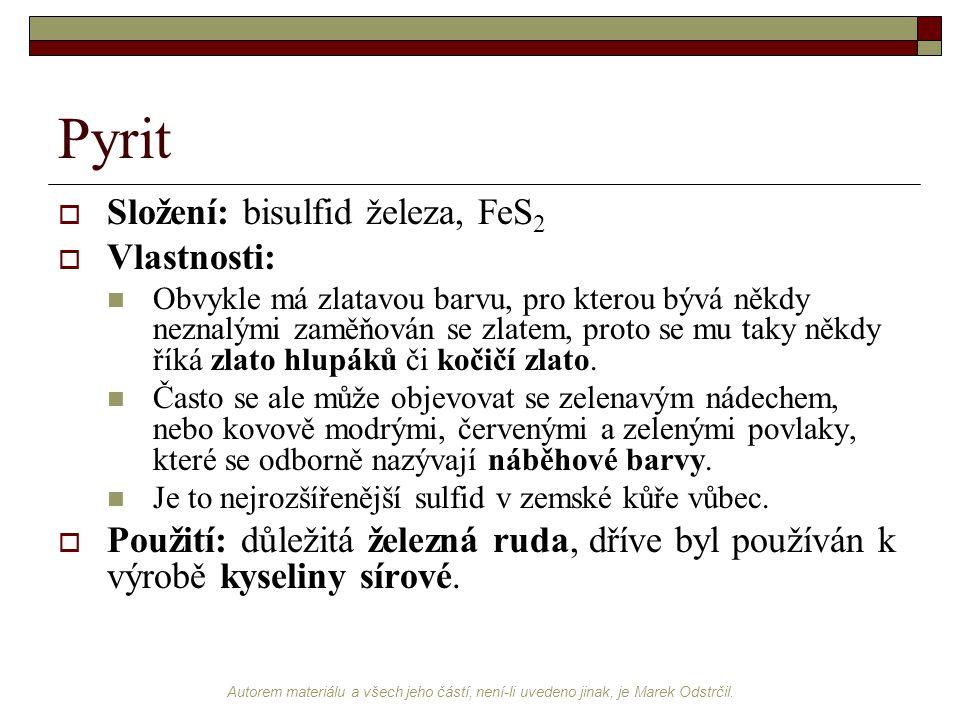 Pyrit Složení: bisulfid železa, FeS2 Vlastnosti: