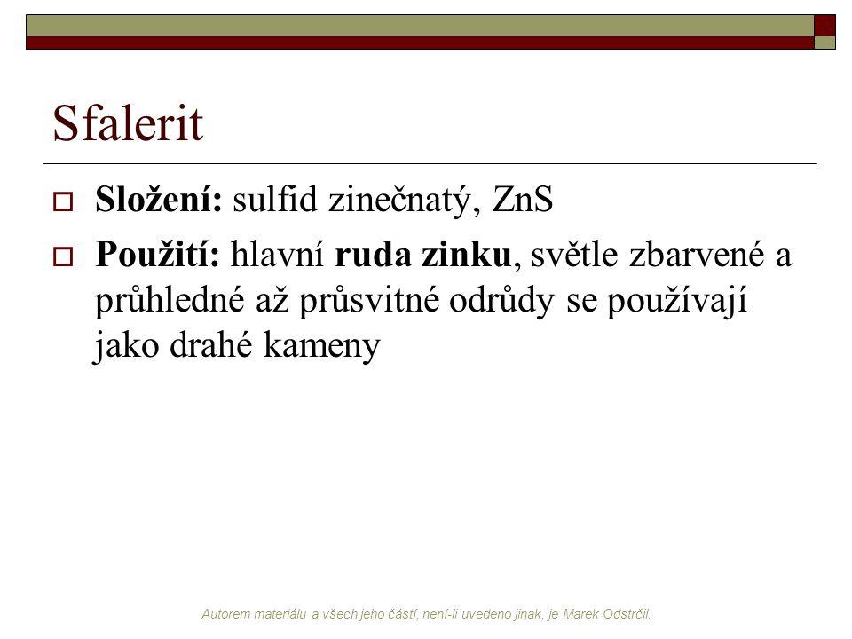 Sfalerit Složení: sulfid zinečnatý, ZnS