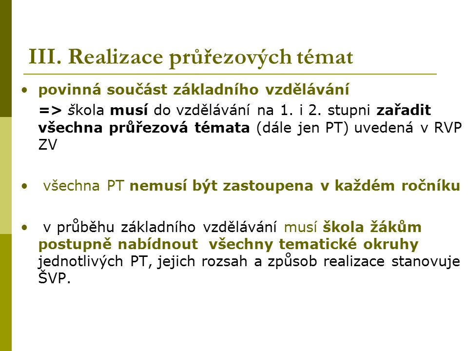III. Realizace průřezových témat