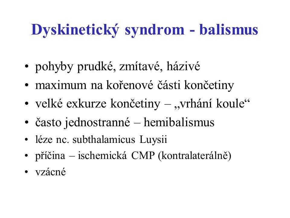 Dyskinetický syndrom - balismus
