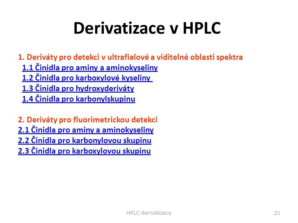 Derivatizace v HPLC 1. Deriváty pro detekci v ultrafialové a viditelné oblasti spektra. 1.1 Činidla pro aminy a aminokyseliny.
