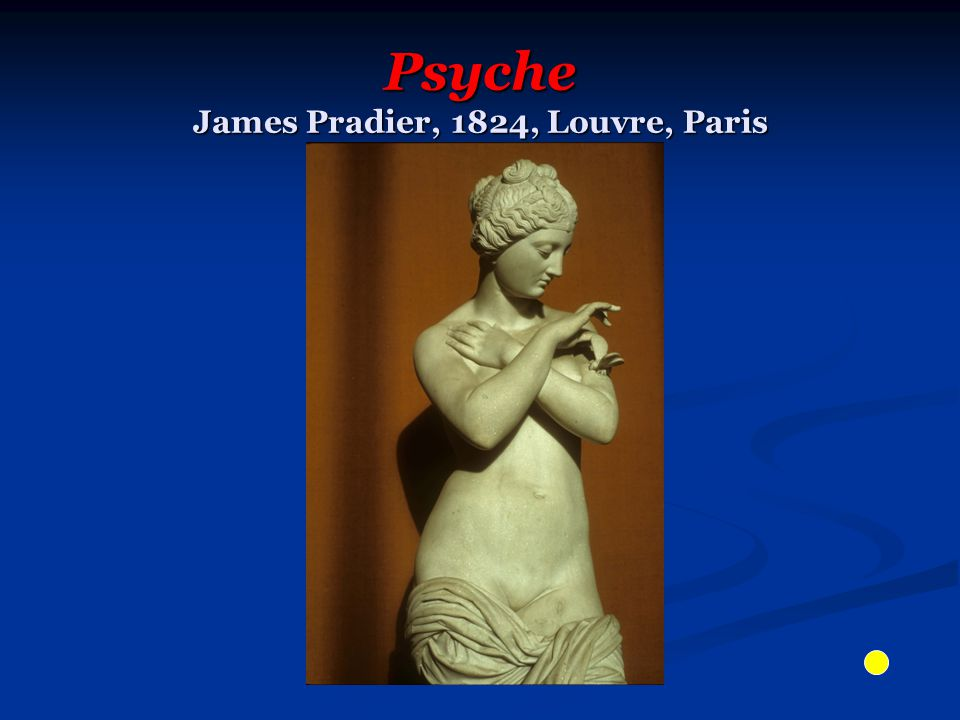 Psyche James Pradier, 1824, Louvre, Paris