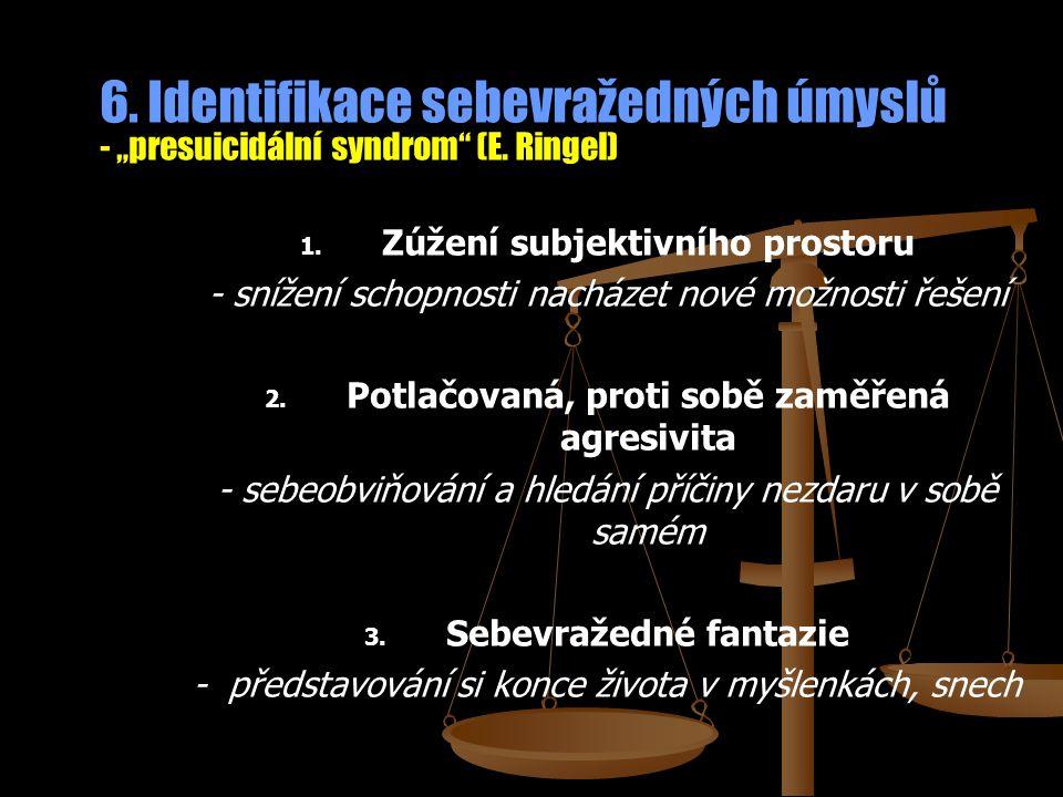 """6. Identifikace sebevražedných úmyslů - """"presuicidální syndrom (E"""