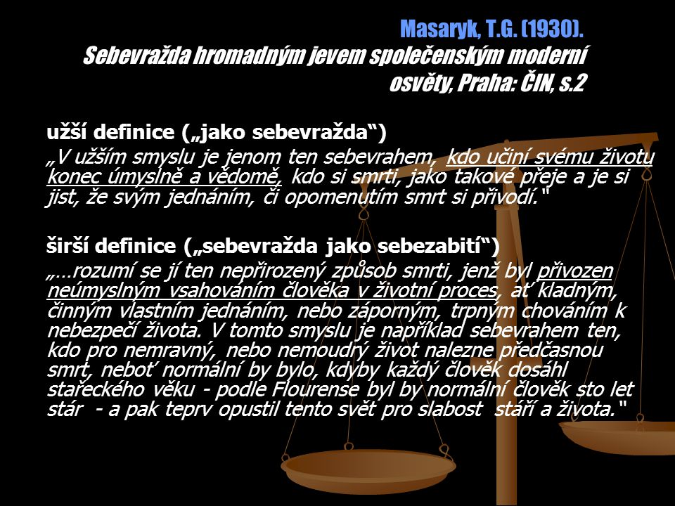 Masaryk, T.G. (1930). Sebevražda hromadným jevem společenským moderní osvěty, Praha: ČIN, s.2