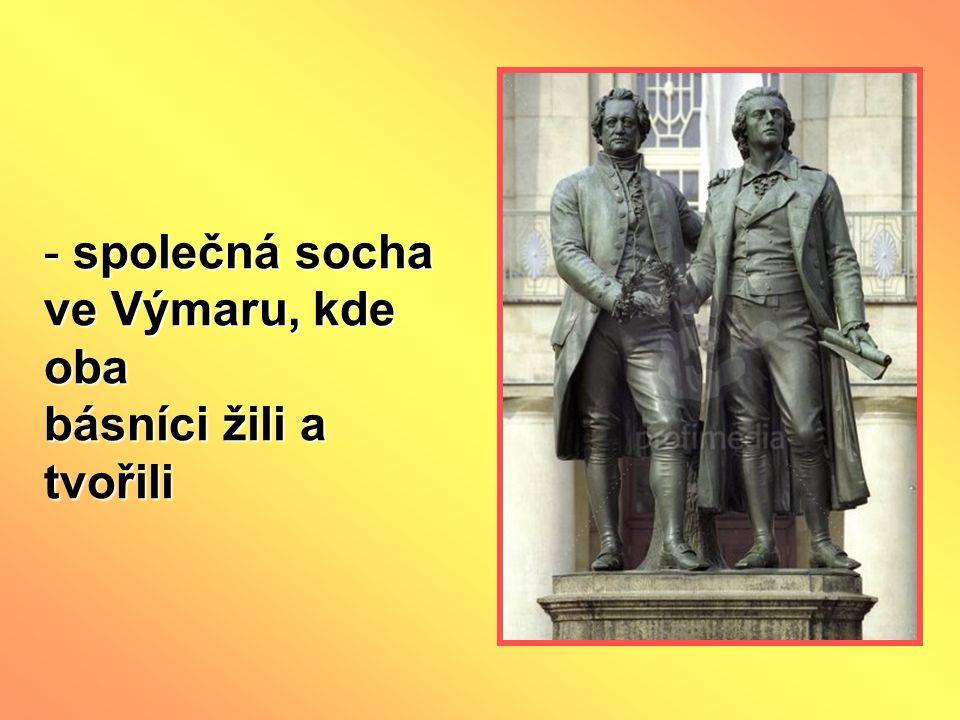 společná socha ve Výmaru, kde oba básníci žili a tvořili