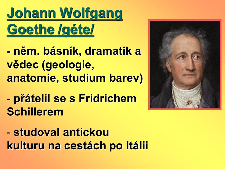 Johann Wolfgang Goethe /géte/