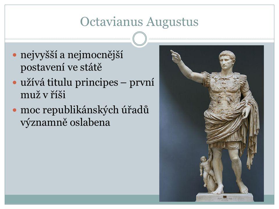 Octavianus Augustus nejvyšší a nejmocnější postavení ve státě