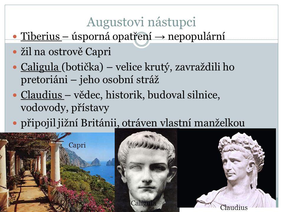 Augustovi nástupci Tiberius – úsporná opatření → nepopulární