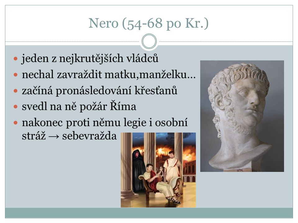 Nero (54-68 po Kr.) jeden z nejkrutějších vládců