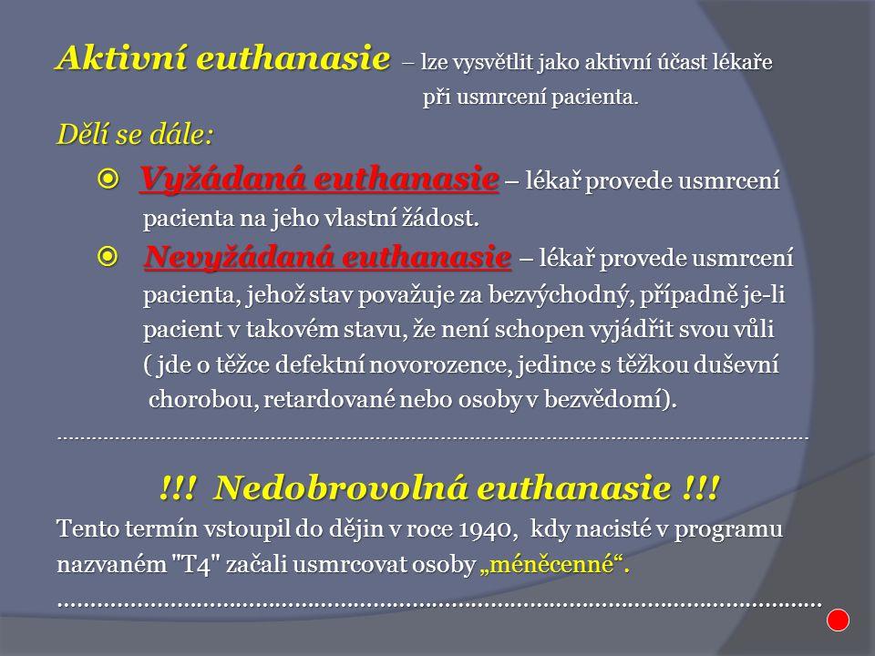 !!! Nedobrovolná euthanasie !!!