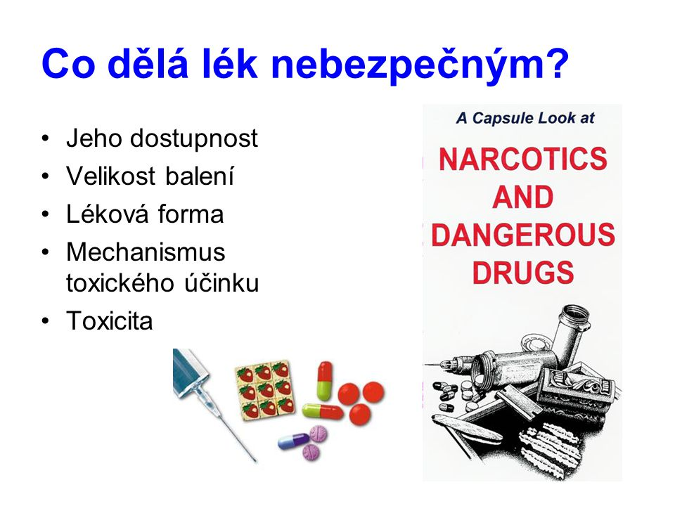 Co dělá lék nebezpečným