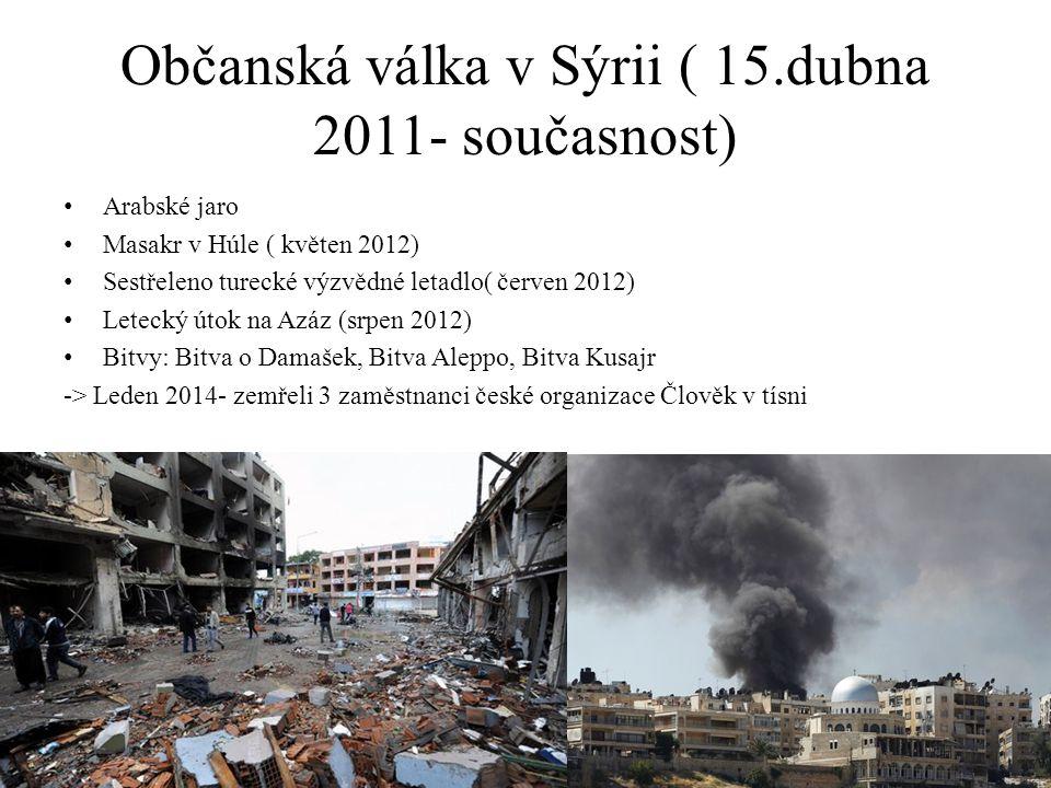 Občanská válka v Sýrii ( 15.dubna 2011- současnost)