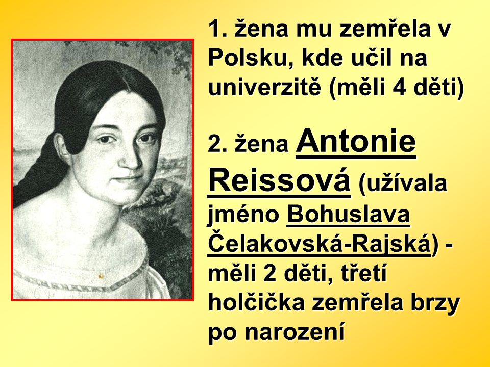1. žena mu zemřela v Polsku, kde učil na univerzitě (měli 4 děti)