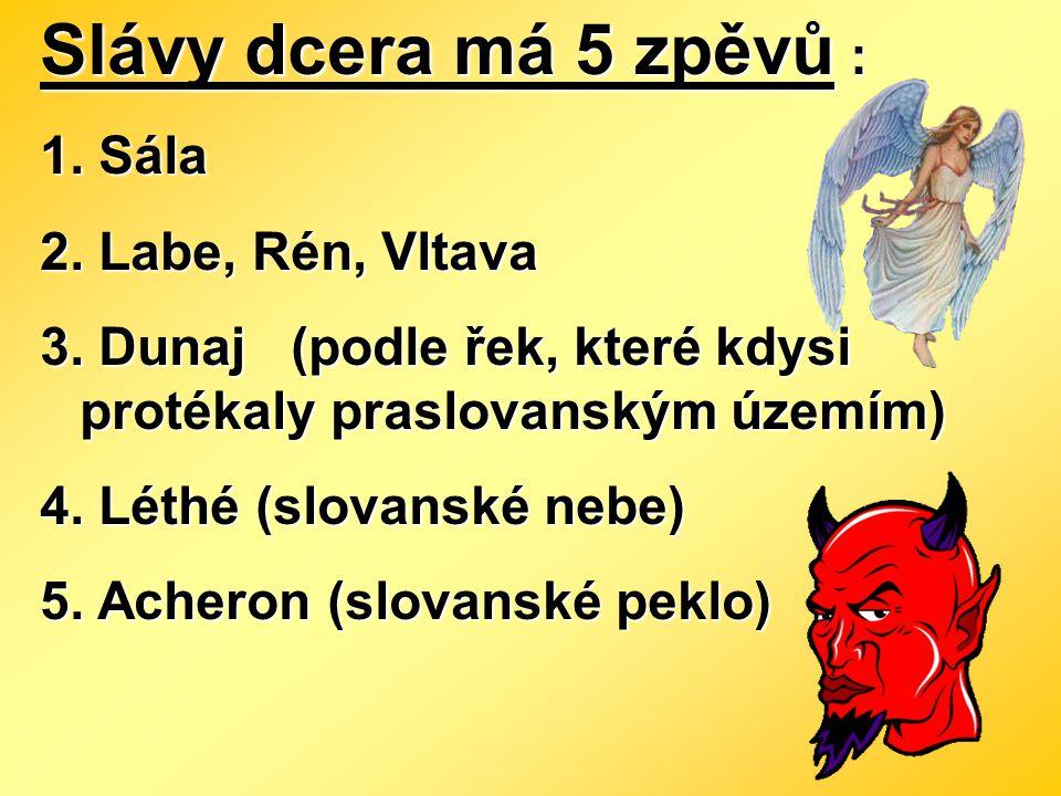 Slávy dcera má 5 zpěvů : Sála Labe, Rén, Vltava