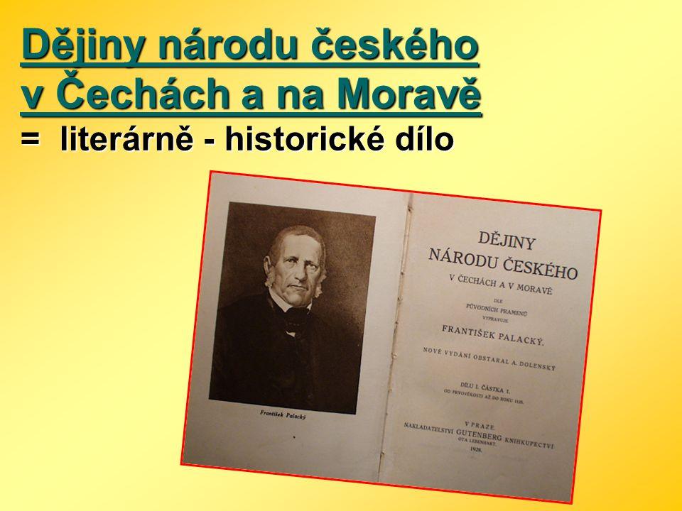 Dějiny národu českého v Čechách a na Moravě = literárně - historické dílo