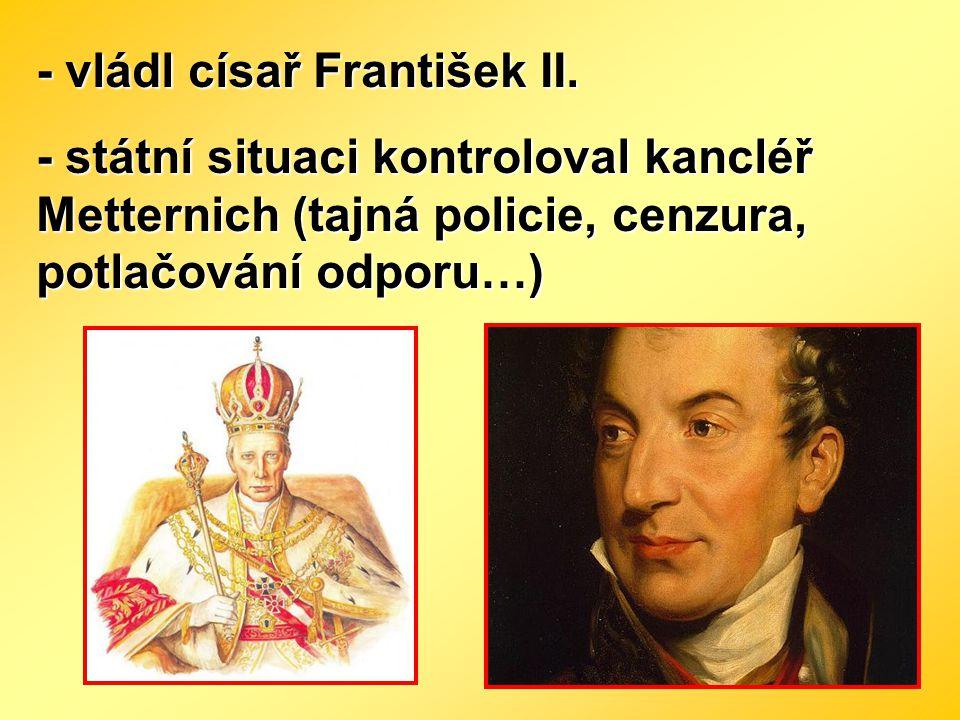 - vládl císař František II.