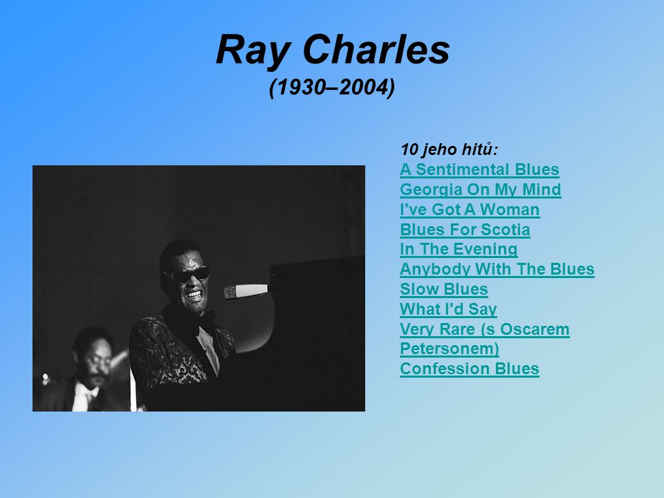 Ray Charles (1930–2004) 10 jeho hitů: A Sentimental Blues