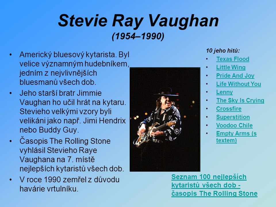 Stevie Ray Vaughan (1954–1990) 10 jeho hitů: Texas Flood. Little Wing. Pride And Joy. Life Without You.