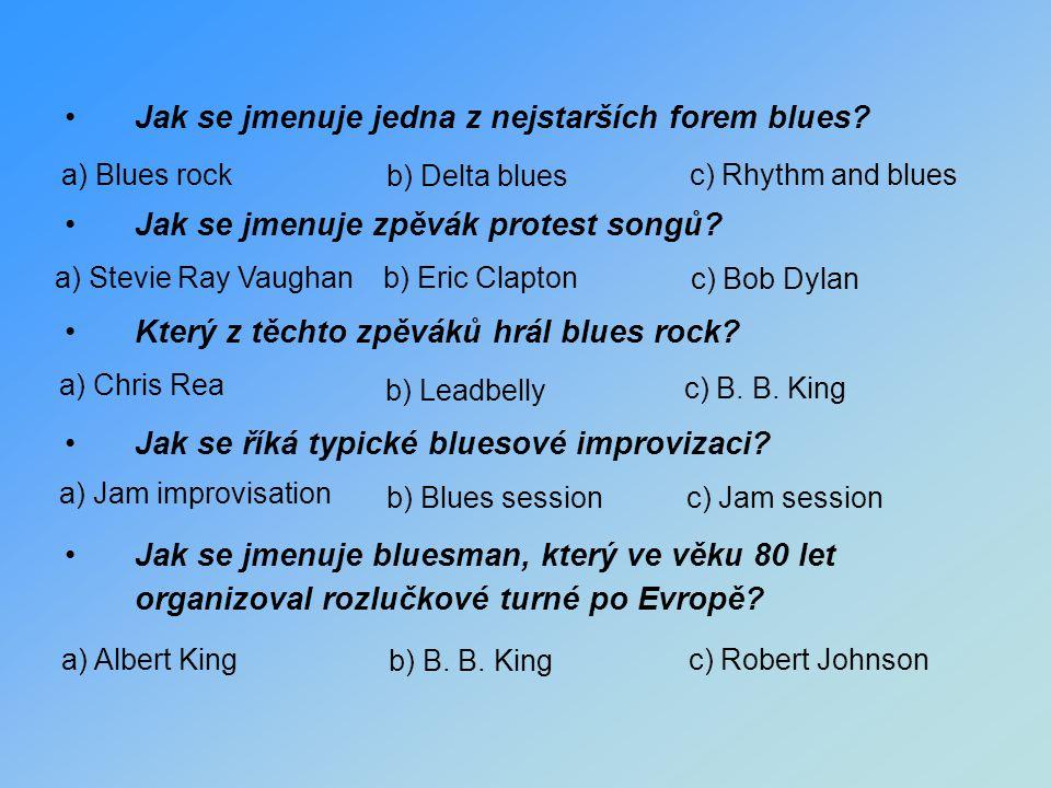 Jak se jmenuje jedna z nejstarších forem blues