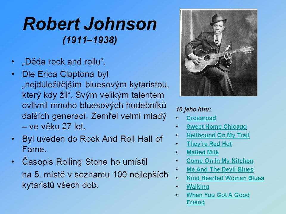 "Robert Johnson (1911–1938) ""Děda rock and rollu ."