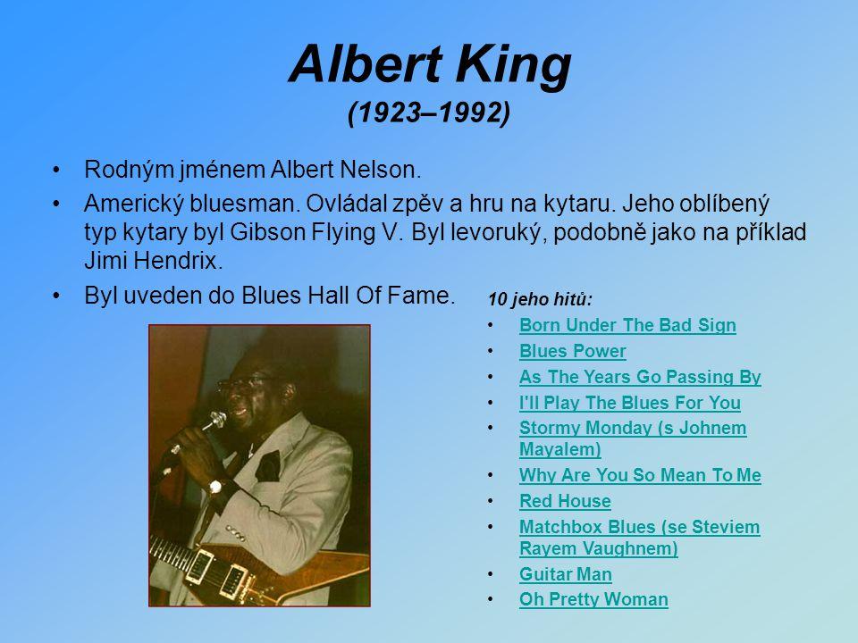 Albert King (1923–1992) Rodným jménem Albert Nelson.