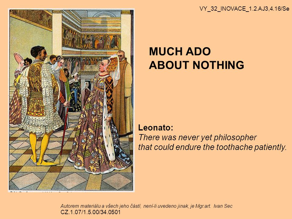 MUCH ADO ABOUT NOTHING Leonato: