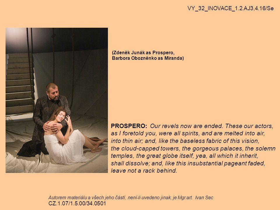 PROSPERO: Our revels now are ended. These our actors,
