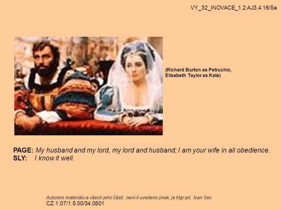 VY_32_INOVACE_1.2.AJ3,4.16/Se (Richard Burton as Petruchio, Elisabeth Taylor as Kate)